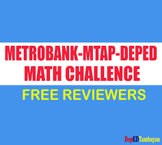 2017 metrobank mtap deped math challenge mmc reviewers for grade