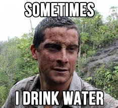 Man Vs Wild Meme - bear grylls better drink my own piss jokes