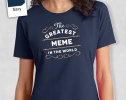 Tshirt Meme - meme t shirt etsy