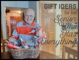 original gift ideas for seniors who don t want anything holidappy