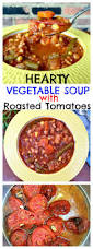 hearty vegetable soup with roasted tomatoes clean eats fast feets