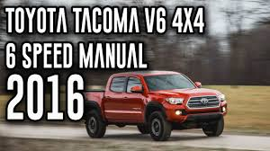 2016 toyota tacoma v6 4x4 6 speed manual start up all new toyota