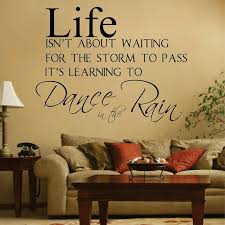Wall Quotes For Living Room by Dance In The Rain Wall Decal Trendy Wall Designs