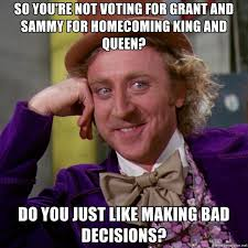 Memes De Sammy - so you re not voting for grant and sammy for homecoming king and