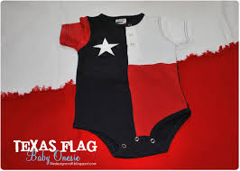 Baby Flag Life Design And The Pursuit Of Craftiness Texas Flag Onesie