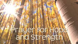 Prayer To Comfort Someone Prayer For Hope And Strength Youtube