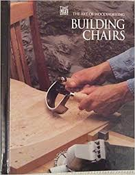 building chairs art of woodworking time life books