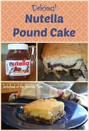 nutella pound cake sisterhood of the sensible moms sisterhood