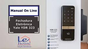 manual online fechadura eletrônica yale ydr 323 lehouse youtube