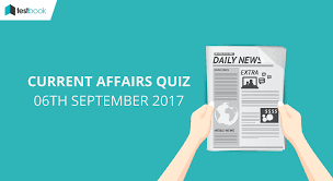 important current affairs quiz 6th september 2017 testbook blog