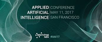 applied artificial intelligence conference 2017 u2013 bootstraplabs