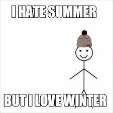 Winter Meme Generator - meme creator i hate summer but i love winter meme generator at
