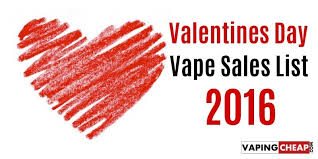 valentines sales valentines day vape deals list 2016 vaping cheap