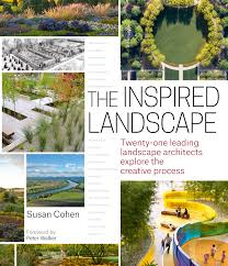 Landscape Design Books the inspired landscape twenty one leading landscape architects
