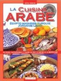 de cuisine arabe livre cuisine arabe gastronomie arabe vente recette arabe vente