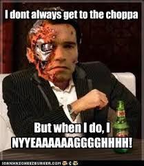 Schwarzenegger Meme - the most interesting schwarzenegger in the world get to the choppa