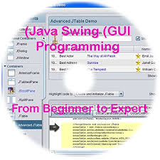gui swing java swing gui programming from beginner to expert in