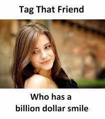 Tag A Friend Meme - dopl3r com memes tag that friend who has a billion dollar smile