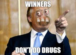 image tagged in winners don t do drugs trump imgflip