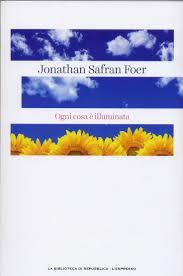 ogni cosa 礙 illuminata jonathan safran foer 973 recensioni