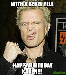 Rebel Meme - with a rebel yell happy birthday karen meme billy idol