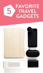 tech gadgets my 5 favorite travel tech gadgets gimme some oven