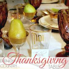 how to set a thanksgiving table how to set an elegant french country thanksgiving table