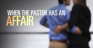 when the pastor has an affair by sermoncentral sermoncentral