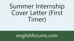 summer internship cover letter first timer