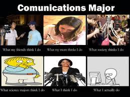 Communication Major Meme - 90percentawesome i m sick of people picking on communications