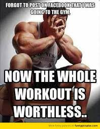 Funny Gym Meme - forgetting to post on facebook when going gym funny pictures