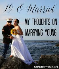19 and married my thoughts on marrying young military thoughts