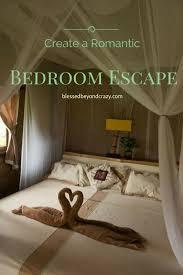 escape from the bedroom create a romantic bedroom escape