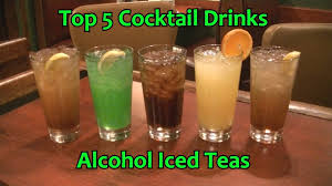 cocktail drinks top 5 alcohol tea cocktails alcoholic iced tea drinks top five