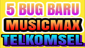 bug baru telkomsel 5 bug baru musicmax telkomsel youtube