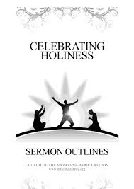 celebrating holiness sermon outlines wesleyan holiness digital