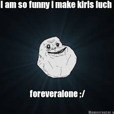 Meme Generator Forever Alone - meme creator forever alone meme generator at memecreator org