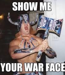 War Face Meme - show me your war face reactions image gallery know your meme