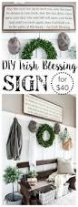 How To Make Home Decor Signs Diy Irish Blessing Sign And Entryway Irish Blessing Irish And