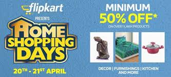 shopping home flipkart home shopping days 21 april sale min 50 off on largest