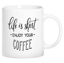 life is short enjoy your coffee novelty ceramic coffee mug cup