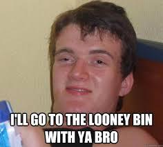 Bin Meme - funny for looney bin funny memes www funnyton com