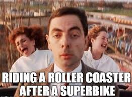 Roller Coaster Meme - riding a roller coaster after a superbike motorcyclememes