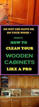 how to clean and preserve kitchen cabinets the right ways to preserve the surfaces of your wooden