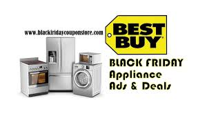 best appliance deals black friday best buy black friday 2017 appliance deals sales and ads black
