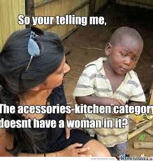 Woman Kitchen Meme - kitchen woman by recyclebin meme center