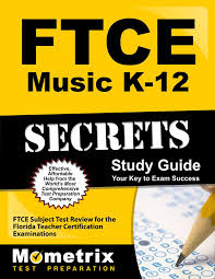 ftce music k 12 secrets study guide ftce subject test review for