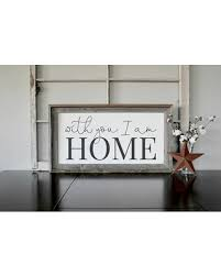 A M Home Decor Check Out These Bargains On With You I Am Home Wood Sign Above