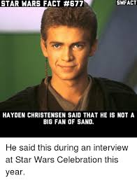 Fact Meme - star wars fact 677 swfact hayden christensen said that he is not