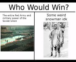 Suomi Memes - oi maamme suomi synnyinmaa soi sana kultainen who would win